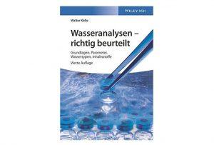 Wasseranalysen - richtig beurteilt: Grundlagen, Parameter, Wassertypen, Inhaltsstoffe